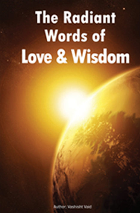 Book cover for The Radiant Words of Love & WIsdom by Vashisht Vaid