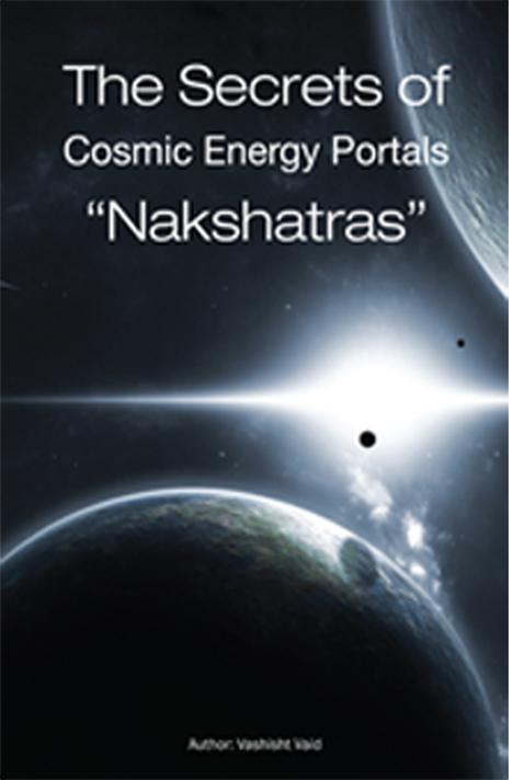 Book cover for The Secrest of Cosmic Energy Portals Nakshatras Volume 1 by Vashisht Vaid
