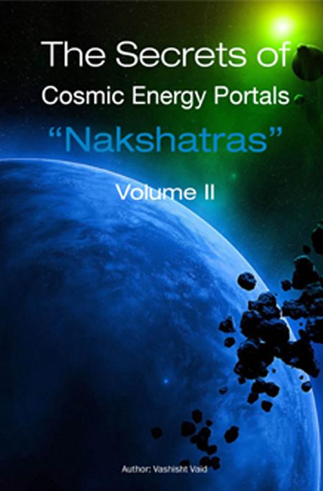 Book cover for The Secrets of Cosmic Energy Portals Nakshatras Volume 2 by Vashisht Vaid