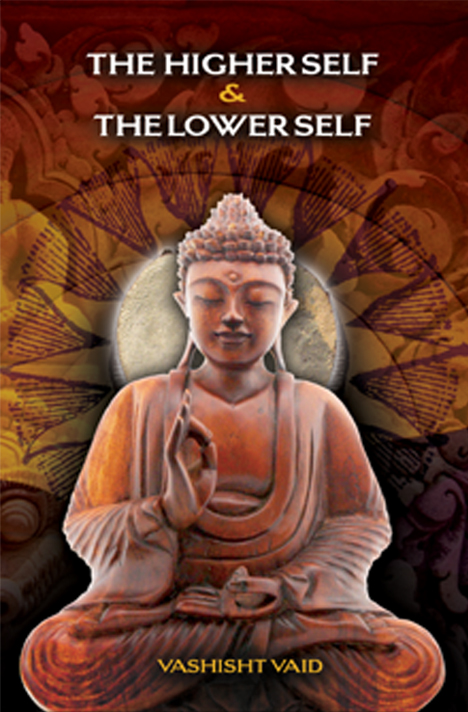 Book cover of The Higher Self & The Lower Self by Vashisht Vaid
