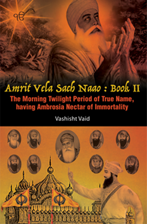 Book cover of Amrit Vela Sach Naao: Book 2 The Morning Twighlight Period of True Name, having Ambrosia Nectar of Immortality by Vashisht Vaid